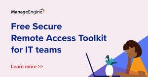 Λογισμικό για ασφαλή απομακρυσμένη πρόσβαση διαθέτει η ManageEngine