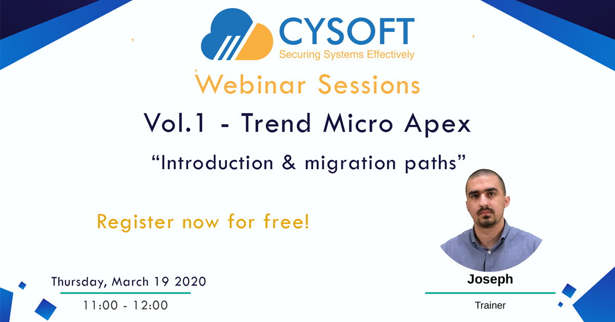Webinar Sessions – Vol.1 – Trend Micro Apex: Introduction & migration paths ​